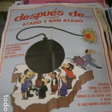 Cine: PÓSTER ORIGINAL DE 100X70CM DESPUÉS DE ATADO Y BIEN ATADO . Lote 70340509
