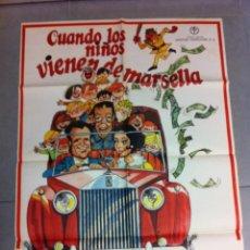Cine: CARTEL DE CINE 70X100 ORIGINAL CUANDO LOS NIÑOS VIENEN DE MARSELLA CON MONOLO ESCOBAR Y SARA LEZANA. Lote 70527549