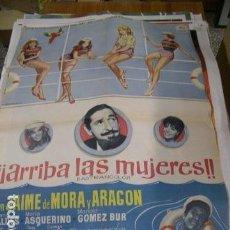 Cine: PÓSTER ORIGINAL DE 70X100CM ARRIBA LAS MUJERES, AÑO 1963. Lote 71659887