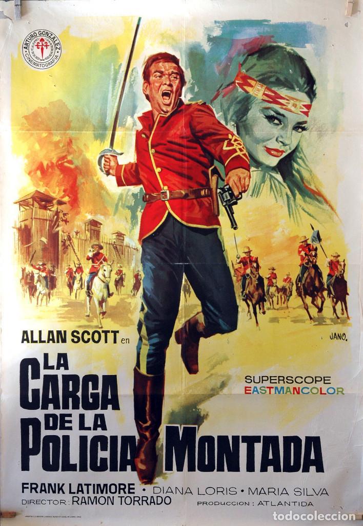 LA CARGA DELA POLICIA MONTADA. RAMÓN TORRADO. CARTEL ORIGINAL 1965. 100X70 (Cine - Posters y Carteles - Westerns)