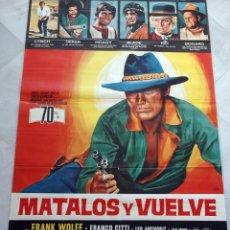 Cine: MÁTALOS Y VUELVE. SPAGHETTI WESTERN. CARTEL ORIGINAL 1969. 1,35 X 0,95M. Lote 75143715