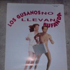 Cine: CARTEL ORIGINAL DE CINE. LOS GUSANOS NO LLEVAN BUFANDA. 95 X 67 CM. Lote 75948011