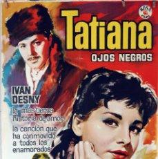 Cine: TATIANA, OJOS NEGROS. CARTEL ORIGINAL 1962. 70X100. Lote 78406021