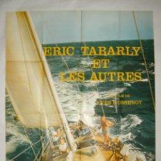 Cine: POSTER ORIGINAL FRANCIA / 1977 / 120X160 CM / ERIC TABARLY ET LES AUTRES. Lote 81270772