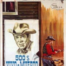 Cine: 500 $ VIVO O MUERTO. CARTEL ORIGINAL 1965. 70X100. Lote 83699900