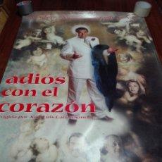 Cine: LOS LOTES DE LA CLANDESTINA - GRAN LOTE DE 4 POSTER DE CINE - ADIÓS CON EL CORAZÓN - 98 X 68 CM.. Lote 84276072