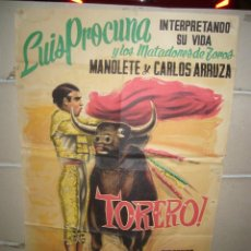 Cine: TORERO LUIS PROCUNA MANOLETE CARLOS ARRUZA TOROS POSTER ORIGINAL 70X100 YY(1589) LITOGRAFIA. Lote 88133508