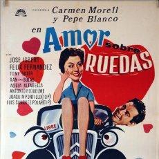 Cine: AMOR SOBRE RUEDAS. CARMEN MORELL-PEPE BLANCO-PEPE ISBERT. CARTEL ORIGINAL 1969. 70X100. Lote 94517202