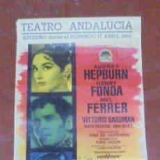 Cine: CARTEL. GUERRA Y PAZ. AUDREY HEPBURN, HENRY FONDA. ESTRENO TEATRO ANDALUCIA. 1960.. Lote 97023787