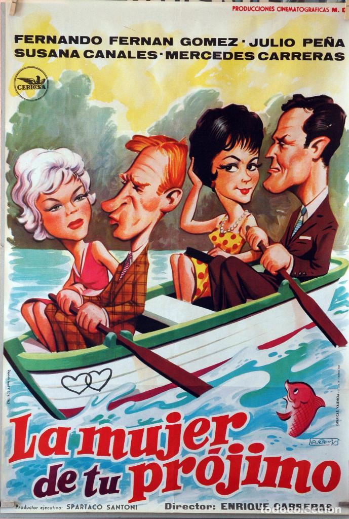 LA MUJER DE TÚ PRÓJIMO. FERNANDO FERNAN GÓMEZ-JULIO PEÑA. CARTEL ORIGINAL 70X100 (Cine - Posters y Carteles - Clasico Español)