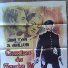 Cine: CAMINO DE SANTA FE. POSTER 70X100. ERROL FLYNN, OLIVIA DE HAVILLAND. Lote 105830367