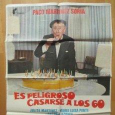 Cine: CARTEL CINE, ES PELIGROSO CASARSE A LOS 60, JULITA MARTINEZ, PACO MARTINEZ SORIA,, 1980, C1238. Lote 106001535