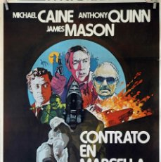 Cine: CONTRATO EN MARSELLA. MICHAEL CAINE-ANTHONY QUINN-JAMES MASON. CARTEL ORIGINAL 1974. 70X100. Lote 107366635