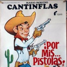 Cine: ¡POR MIS PISTOLAS!. CANTIFLAS. CARTEL ORIGINAL 1979. 70X100. Lote 110768467