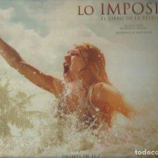 Cine: LO IMPOSIBLE, DE J.A. BAYONA. LOS SECRETOS DEL RODAJE, DE DESIREÉ DE FEZ. Lote 112476599