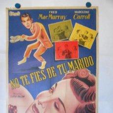 Cine: NO TE FIES DE TU MARIDO - CARTEL LITOGRAFICO ORIGINAL 70 X 100. Lote 114171955