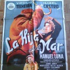 Cine: LA HIJA DEL MAR. CARTEL 70X100. PERIS ARAGÓ. VIRGILIO TEIXEIRA, ISABEL DE POMÉS. LITOGRAFÍA. CIFESA.. Lote 116329619