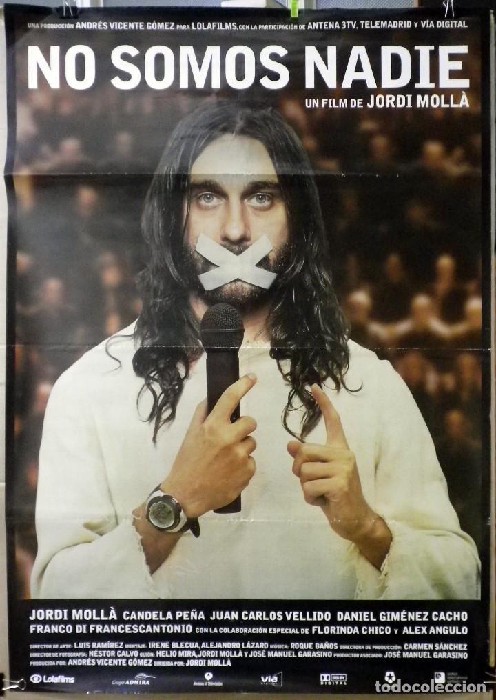 ORIGINALES DE CINE: NO SOMOS NADIE (JORDI MOLLÁ, CANDELA PEÑA, JUAN CARLOS VELLIDO) 70X100 (Cine - Posters y Carteles - Clasico Español)