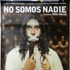 Cine: ORIGINALES DE CINE: NO SOMOS NADIE (JORDI MOLLÁ, CANDELA PEÑA, JUAN CARLOS VELLIDO) 70X100. Lote 116462087