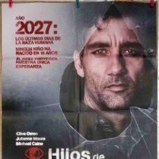 Cine: ORIGINALES DE CINE: HIJOS DE LOS HOMBRES (CLIVE OWEN, JULIANNE MOORE, MICHAEL CAINE) - 70X100. Lote 118365431