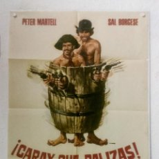 Cine: CARAY QUE PALIZAS - POSTER CARTEL ORIGINAL - SAL BORGESE PETER MARTELL FRANCO CIFERRI. Lote 125934039