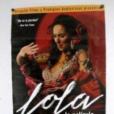 Cine: LOLA, LA PELÍCULA (2007) LOLA FLORES. CARTEL ORIGINAL DE LA PELÍCULA 100X70 CMS.. Lote 127733351