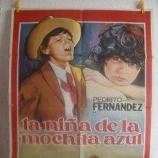 Cine: CARTEL CINE ORIG LA NIÑA DE LA MOCHILA AZUL (1979) 70X100 / PEDRO FERNÁNDEZ / MARÍA REBECA / JANO. Lote 128279167
