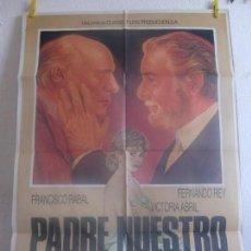 Cine: CARTEL CINE ORIG PADRE NUESTRO (1985) 70X100 / FERNANDO REY / FRANCISCO RABAL / VICTORIA ABRIL. Lote 129421687