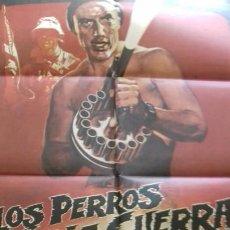 Cine: CARTEL POSTER ORIGINAL - LOS PERROS DE LA GUERRA - 100 X 70. Lote 134181958