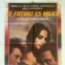 Cine: EL FUTURO ES MUJER - POSTER CARTEL ORIGINAL CINE - MARCO FERRRERI ORNELLA MUTI HANNA SCHYGULLA. Lote 134776178