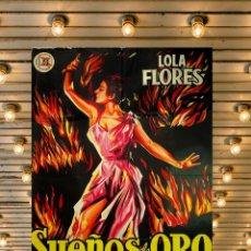 Cine: CARTEL ORIGINAL - SUEÑOS DE ORO - LOLA FLORES - 1.958 DIRIGIDA POR MIGUEL ZACARÍAS. Lote 136712138