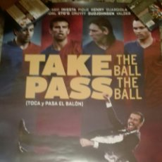 Cine: POSTER ORIGINAL TAKE THE BALL PASS THE BALL 100X70 FC BARCELONA. Lote 142470517