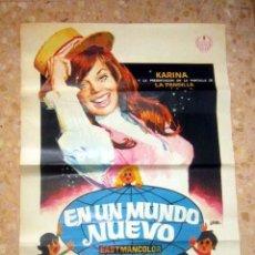 Cine: UN MUNDO NUEVO KARINA LA PANDILLA CARTEL ORIGINAL 70X100 ESTRENO AÑO 1971 . Lote 143574678