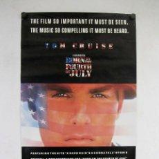 Cine: NACIDO EL 4 DE JULIO. TOM CRUISE. CARTEL ORIGINAL DE LA PELICULA DE 1989. 46X76CMS.. Lote 147351610