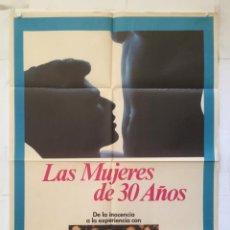 Cine: LAS MUJERES DE 30 AÑOS - POSTER CARTEL ORIGINAL - TOM BERENGER KAREN BLACK HELEN SHAVER. Lote 149372678