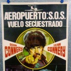 Cine: AEROPUERTO: S.O.S. VUELO SECUESTRADO. SEAN CONNERY AÑO 1975. POSTER ORIGINAL. Lote 165667346