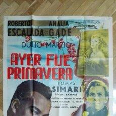 Cine: POSTER AYER FUE PRIMAVERA CON ROBERTO ESCALADA Y ANALIA GADE, MEDIDAS 73 X 110 CM . Lote 169150500