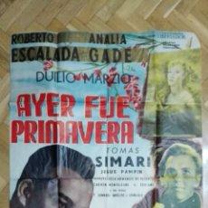 Cine: POSTER AYER FUE PRIMAVERA CON ROBERTO ESCALADA Y ANALIA GADE MEDIDAS 68 X 104 CM. Lote 169153732