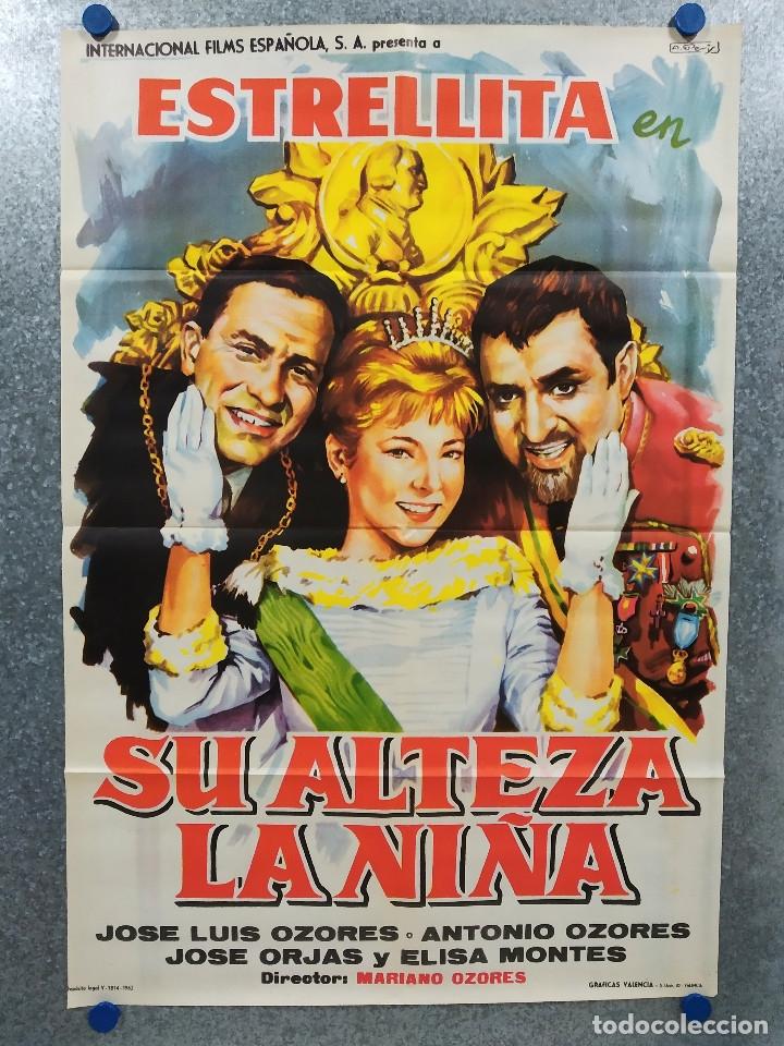 SU ALTEZA LA NIÑA. ESTRELLITA, JOSÉ LUIS OZORES, ANTONIO OZORES AÑO 1962. POSTER ORIGINAL (Cine - Posters y Carteles - Clasico Español)