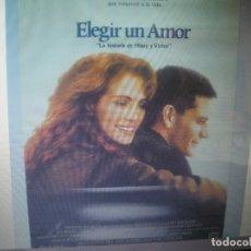 Cine: ANTIGUO CARTEL CINE ORIGINAL - ELEGIR UN AMOR - JULIA ROBERTS. Lote 179169565