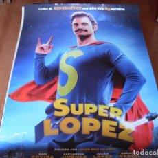 Cine: SUPERLOPEZ - DANI ROVIRA, MARIBEL VERDU, JULIAN LOPEZ, ALEXANDRA JIMENEZ - CARTEL ORIGINAL AÑO 2018. Lote 180091373