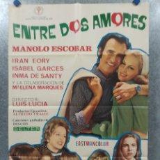Cine: ENTRE DOS AMORES. MANOLO ESCOBAR, IRAN EORY, ISABEL GARCÉS AÑO 1972, POSTER ORIGINAL. Lote 181393172