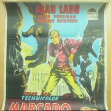Cine: CARTEL CINE MARCADO A FUEGO ALAN LADD MONA FREEMAN LITOGRAFIA C1624. Lote 182982563