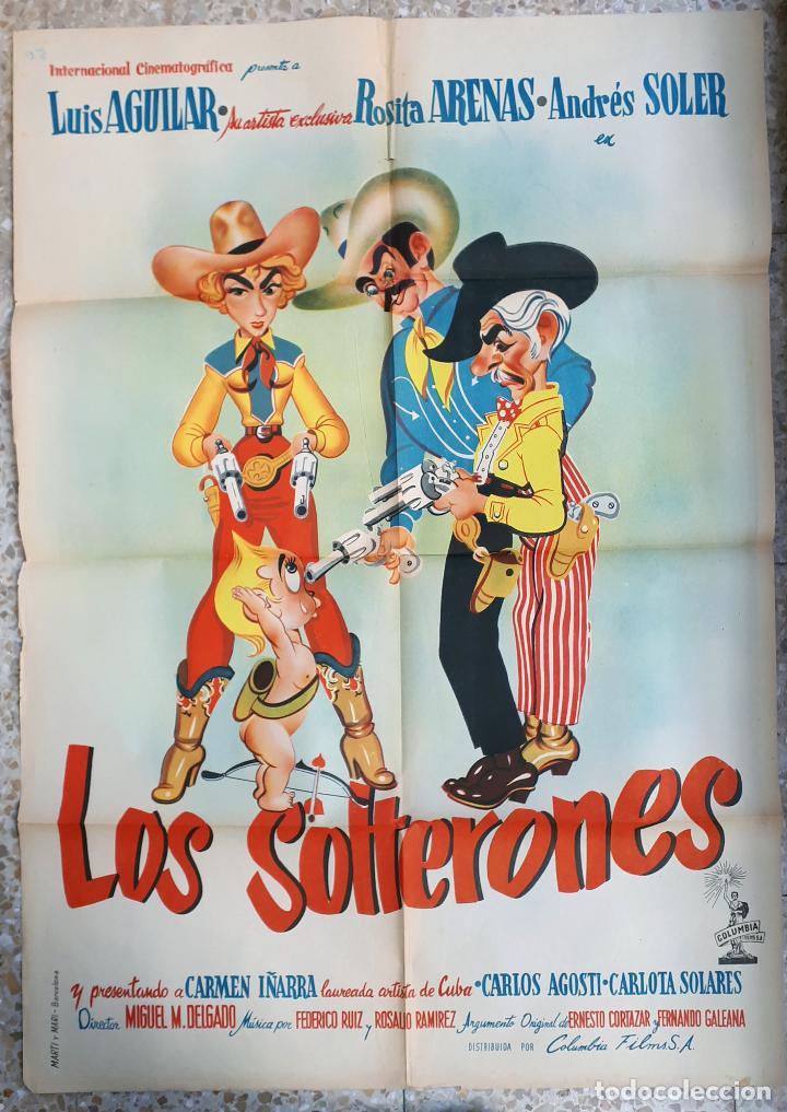 CARTEL CINE LOS SOLTERONES LUIS AGUILAR ROSITA ARENAS ANDRES SOLER LITOGRAFIA ORIGINAL, CC1 (Cine - Posters y Carteles - Comedia)