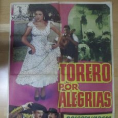 Cine: CARTEL CINE TORERO POR ALEGRIAS DOLORES VARGAS ANTONIO OZORES C1651. Lote 183831578