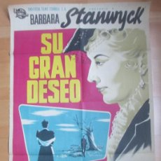 Cine: CARTEL CINE SU GRAN DESEO BARBARA STANWYCK RICHARD CARLSON PIÑANA LITO C1679. Lote 184015110