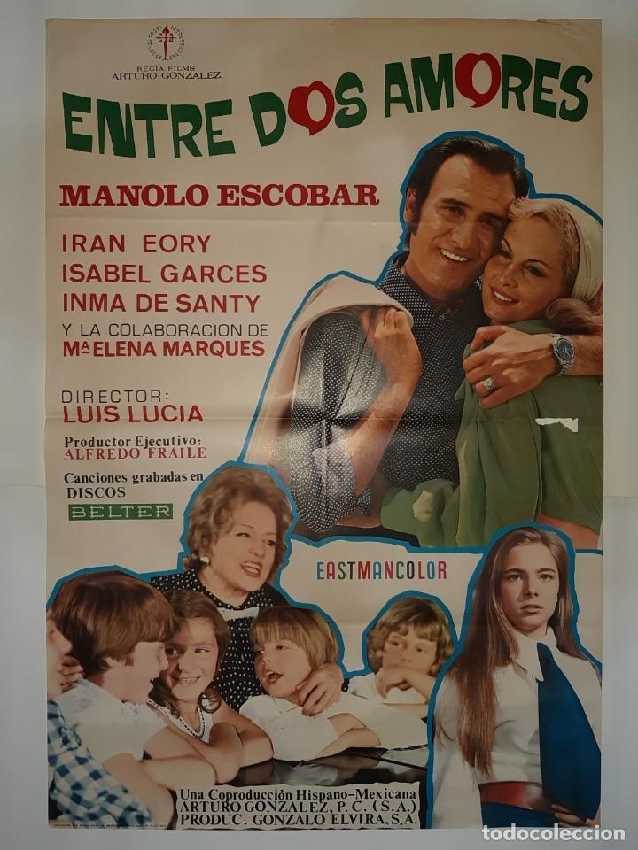 CARTEL CINE ENTRE DOS AMORES MANOLO ESCOBAR INMA DE SANTY 1972 C431 (Cine - Posters y Carteles - Clasico Español)