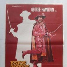 Cine: CARTEL CINE ESTOS ZORROS...LOCOS LOCOS LOCOS GEORGE HAMILTON 1982 C460. Lote 186235082