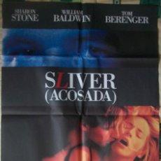 Cine: CARTEL ORIGINAL DE LA PELÍCULA SLIVER (ACOSADA). CON SHARON STONE. Lote 187434050