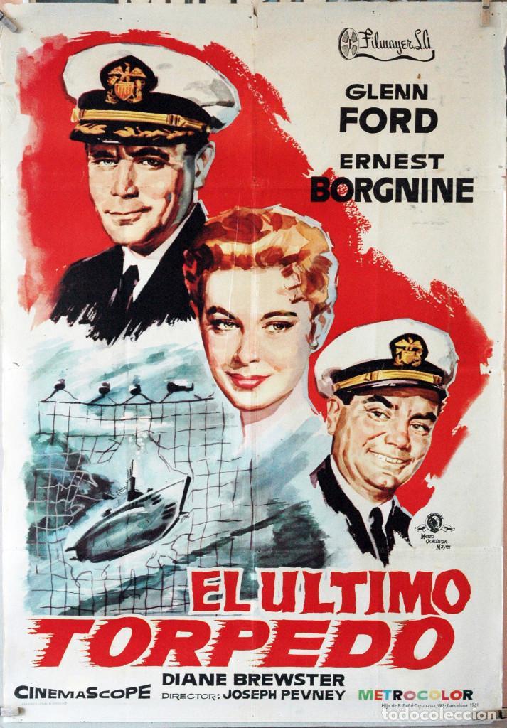 EL ÚLTIMO TORPEDO. GLENN FORD-ERNEST BORGNINE. CARTEL ORIGINAL 1961. 70X100 (Cine - Posters y Carteles - Bélicas)
